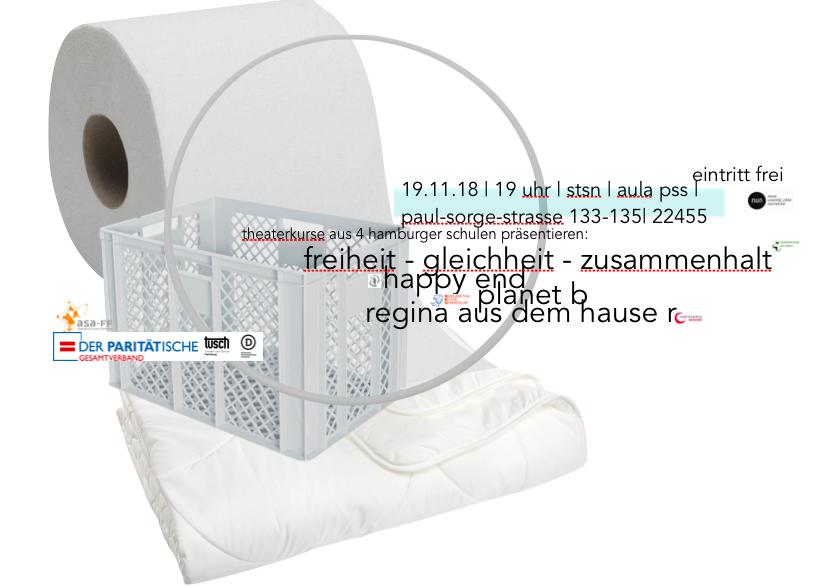 Theaterprojekt WIR: WIE? freiheit, gleichheit, zusammenhalt // happy end // planet b // regina aus dem hause r